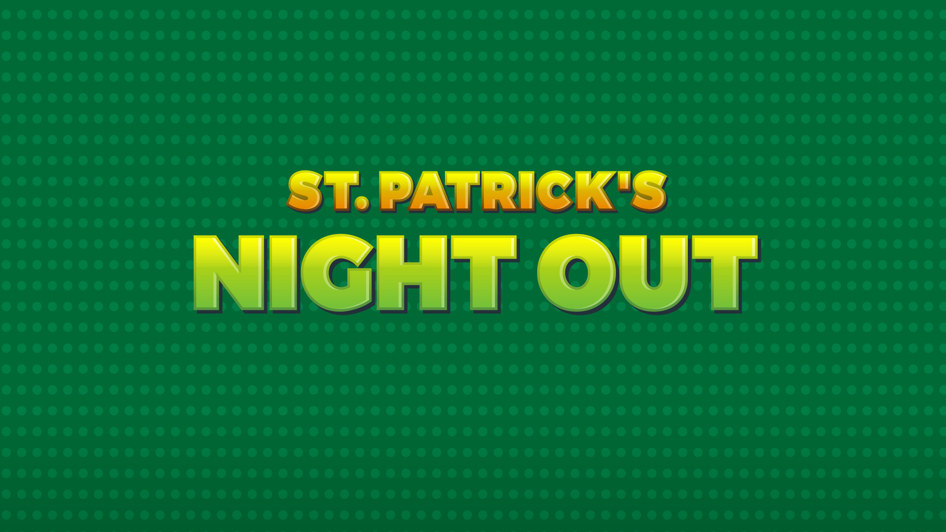 St. Patrick's Night Out